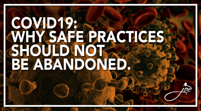 COVID-19: Vigilance, Hygiene, and Symptom Recognition Should Not be Abandoned.